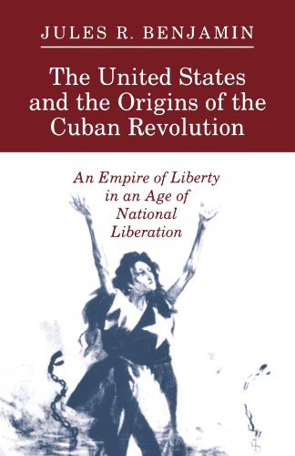 United States and the Origins of the Cuban Revolution An Empire of Liberty in an Age of National Liberation  1990 edition cover