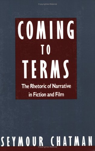 Coming to Terms The Rhetoric of Narrative in Fiction and Film N/A edition cover