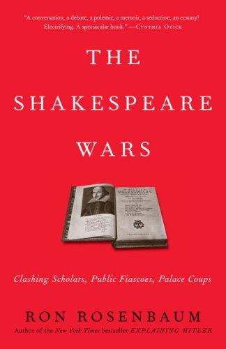 Shakespeare Wars Clashing Scholars, Public Fiascoes, Palace Coups N/A edition cover