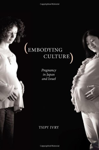 Embodying Culture Pregnancy in Japan and Israel  2009 edition cover