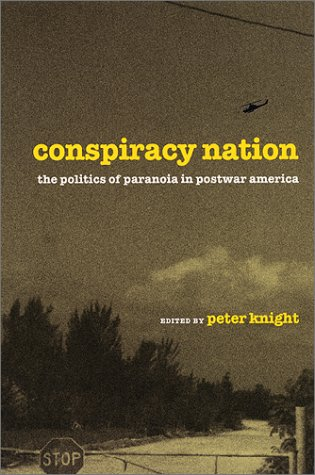Conspiracy Nation The Politics of Paranoia in Postwar America  2001 edition cover