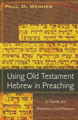 Using Old Testament Hebrew in Preaching A Guide for Students and Pastors  2009 edition cover