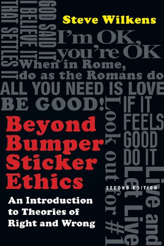 Beyond Bumper Sticker Ethics An Introduction to Theories of Right and Wrong 2nd 2011 (Revised) 9780830839360 Front Cover