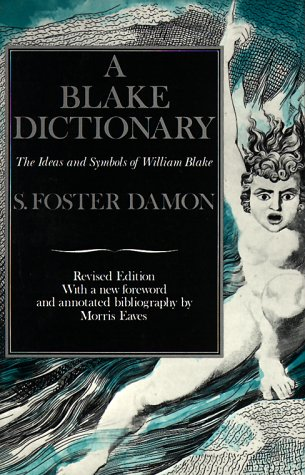 Blake Dictionary The Ideas and Symbols of William Blake  1988 (Revised) 9780874514360 Front Cover