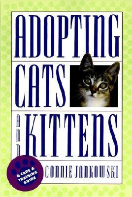 Adopting Cats and Kittens A Care and Training Guide  1993 9780876057360 Front Cover