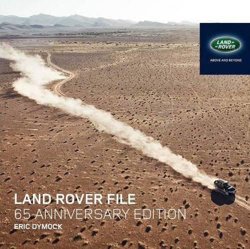 Land Rover File All Models Since 1947 65th 2013 (Revised) 9780956953360 Front Cover