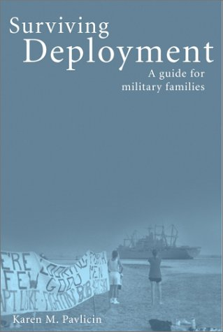 Surviving Deployment : A Guide for Military Families 1st 2003 9780965748360 Front Cover