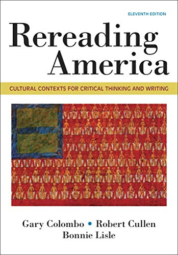 Rereading America Cultural Contexts for Critical Thinking and Writing 11th 2019 9781319056360 Front Cover