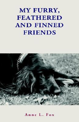 My Furry, Feathered, and Finned Friends A Lifetime of Pets N/A 9781401085360 Front Cover