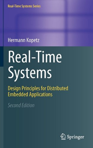 Real-Time Systems Design Principles for Distributed Embedded Applications 2nd 2011 edition cover