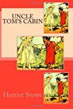 Uncle Tom's Cabin Or, Life among the Lowly N/A 9781492344360 Front Cover