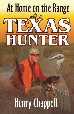 At Home on the Range with a Texas Hunter   2001 9781556228360 Front Cover