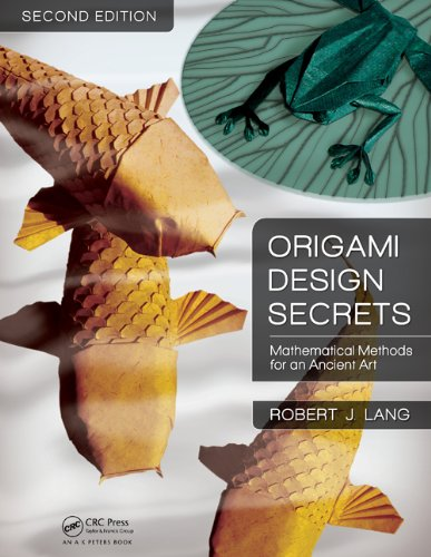 Origami Design Secrets Mathematical Methods for an Ancient Art 2nd 2012 (Revised) 9781568814360 Front Cover