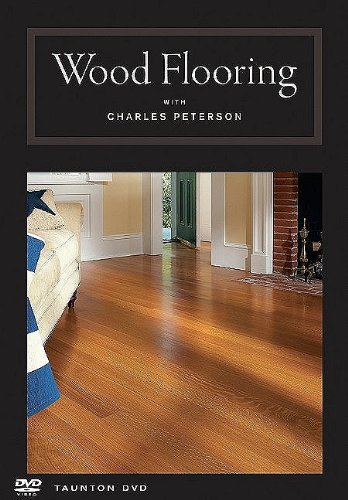 Wood Flooring With Charles Peterson:  2010 edition cover