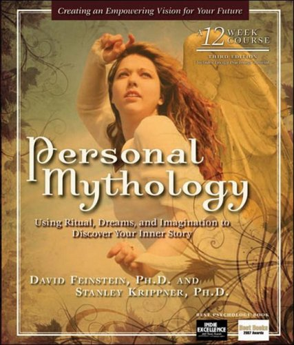 Personal Mythology Using Ritual, Dreams, and Imagination to Discover Your Inner Story 3rd 2009 9781604150360 Front Cover
