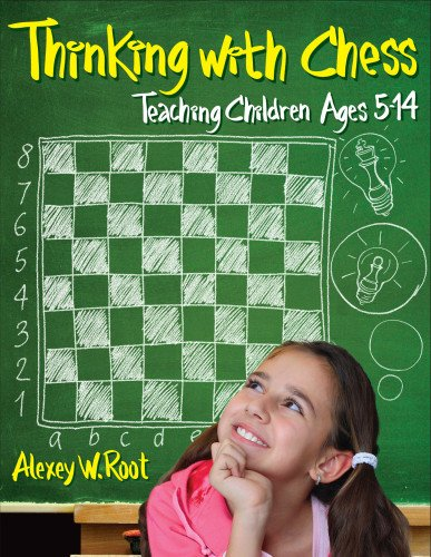 Thinking with Chess Teaching Children Ages 5-14  2012 9781936277360 Front Cover