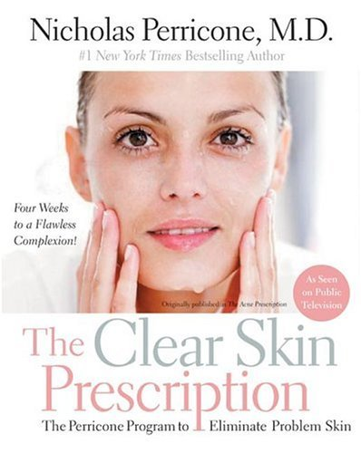Clear Skin Prescription The Perricone Program to Eliminate Problem Skin  2005 9780060934361 Front Cover