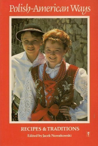 Polish-American Ways : Recipes and Traditions N/A 9780060963361 Front Cover