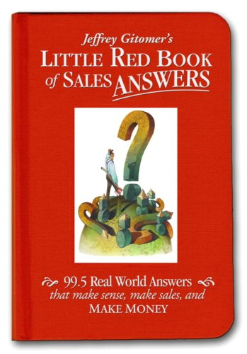 Little Red Book of Sales Answers 99. 5 Real World Answers That Make Sense, Make Sales, and Make Money  2006 edition cover