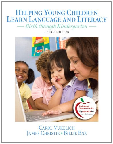 Helping Young Children Learn Language and Literacy Birth Through Kindergarten 3rd 2012 edition cover