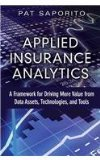 Applied Insurance Analytics A Framework for Driving More Value from Data Assets, Technologies, and Tools  2015 edition cover
