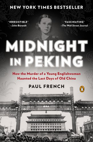 Midnight in Peking How the Murder of a Young Englishwoman Haunted the Last Days of Old China N/A edition cover
