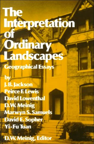 Interpretation of Ordinary Landscapes Geographical Essays  1979 edition cover