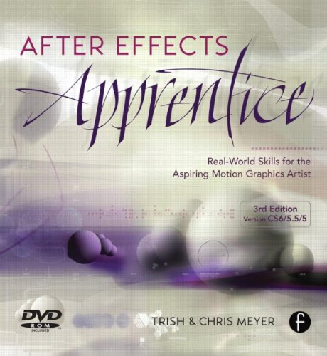 After Effects Apprentice Real World Skills for the Aspiring Motion Graphics Artist 3rd 2013 (Revised) edition cover