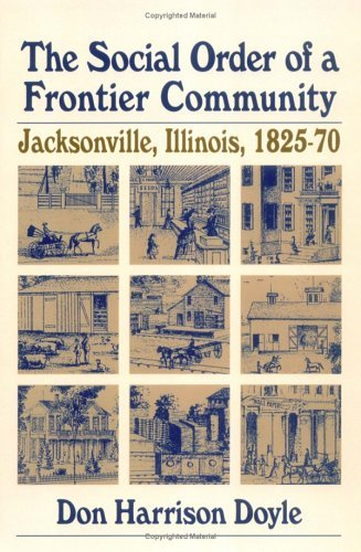 Social Order of a Frontier Community Jacksonville, Illinois, 1825-70 N/A edition cover
