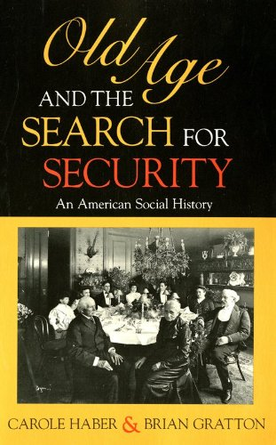 Old Age and the Search for Security An American Social History N/A 9780253208361 Front Cover