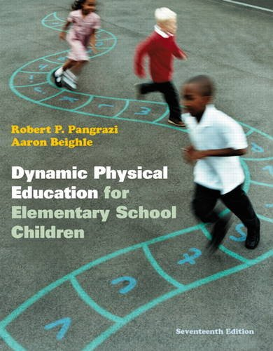 Dynamic Physical Education for Elementary School Children with Curriculum Guide Lesson Plans for Implementation 17th 2013 (Revised) edition cover