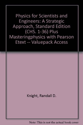 Physics for Scientists and Engineers A Strategic Approach, Standard Edition (Chs. 1-36) Plus MasteringPhysics with Pearson EText -- Valuepack Access Card  2013 edition cover