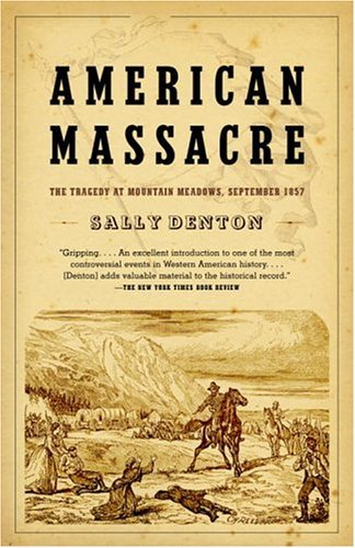 American Massacre The Tragedy at Mountain Meadows, September 1857  2004 edition cover