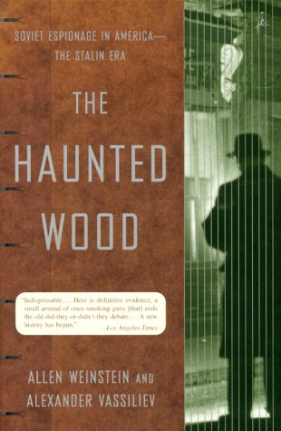 Haunted Wood Soviet Espionage in America--The Stalin Era  2000 edition cover