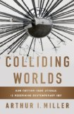 Colliding Worlds How Cutting-Edge Science Is Redefining Contemporary Art  2014 edition cover