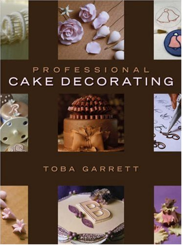 Professional Cake Decorating   2007 edition cover