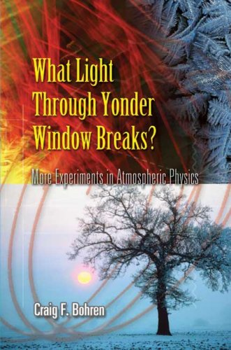 What Light Through Yonder Window Breaks? More Experiments in Atmospheric Physics  2006 edition cover