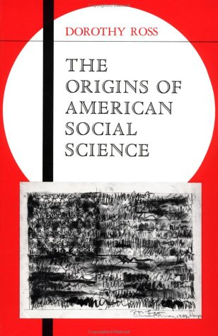 Origins of American Social Science  N/A 9780521428361 Front Cover
