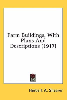 Farm Buildings, with Plans and Descriptions N/A 9780548667361 Front Cover