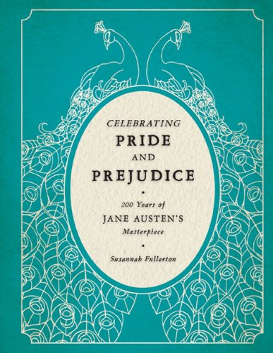 Celebrating Pride and Prejudice 200 Years of Jane Austen's Masterpiece  2013 edition cover