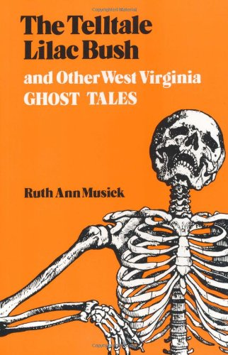 Telltale Lilac Bush and Other West Virginia Ghost Tales  Reprint  9780813101361 Front Cover