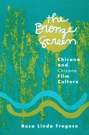 Bronze Screen Chicana and Chicano Film Culture  1993 edition cover