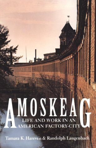 Amoskeag Life and Work in an American Factory-City Reprint  edition cover