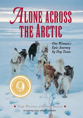 Alone Across the Arctic One Woman's Epic Journey by Dog Team  2011 (Revised) 9780882408361 Front Cover