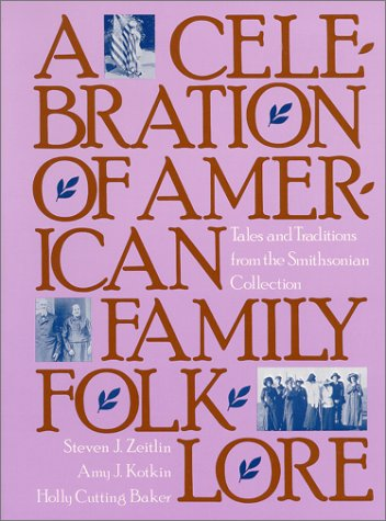 Celebration of American Family Folklore : Tales and Traditions from the Smithsonian Collection 1st 1992 (Reprint) edition cover