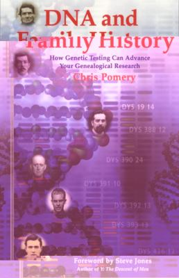 DNA and Family History How Genetic Testing Can Advance Your Genealogical Research  2004 9781550025361 Front Cover