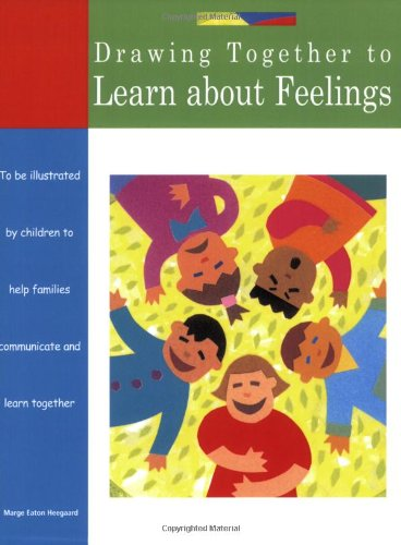 Drawing Together to Learn about Feelings   2004 9781577491361 Front Cover