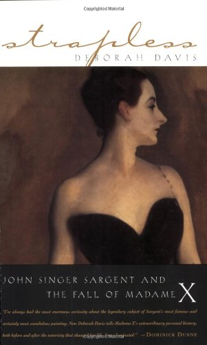Strapless John Singer Sargent and the Fall of Madame X N/A edition cover