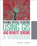 Making Spatial Decisions Using GIS and Remote Sensing A Workbook  2014 edition cover