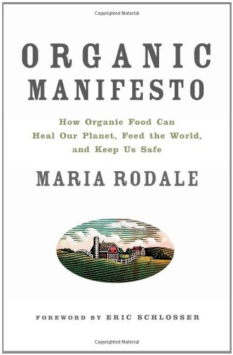 Organic Manifesto How Organic Food Can Heal Our Planet, Feed the World, and Keep Us Safe N/A edition cover
